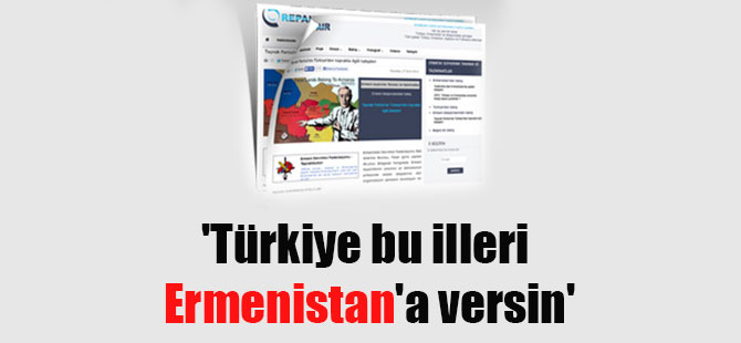 'Türkiye bu illeri Ermenistan'a versin'