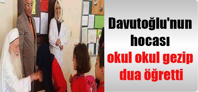 Davutoğlu'nun hocası okul okul gezip dua öğretti