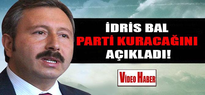 İdris Bal parti kuracağını açıkladı!