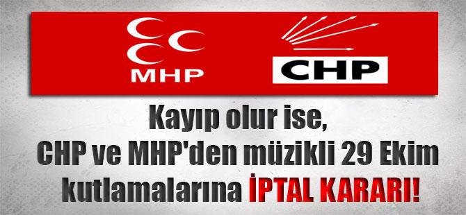 Kayıp olur ise, CHP ve MHP'den müzikli 29 Ekim kutlamalarına iptal kararı!