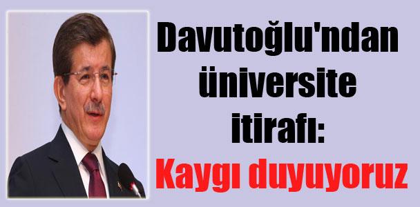 Davutoğlu'ndan üniversite itirafı: Kaygı duyuyoruz