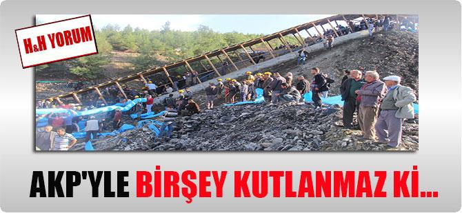 AKP'yle birşey kutlanmaz ki…