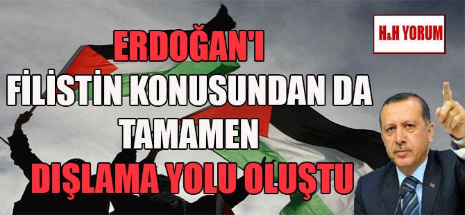 Erdoğan'ı Filistin konusundan da tamamen dışlama yolu oluştu