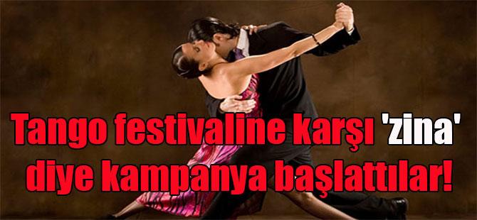 Tango festivaline karşı 'zina' diye kampanya başlattılar!