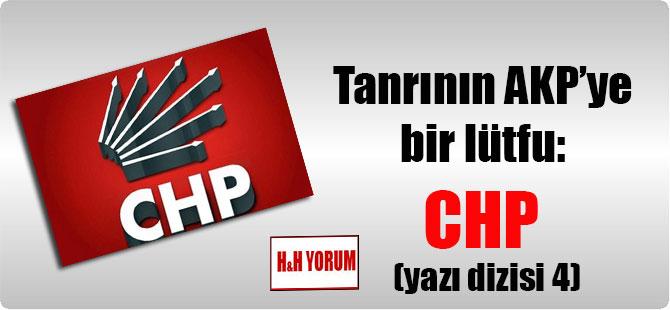 Tanrının AKP'ye bir lütfu: CHP (yazı dizisi 4)