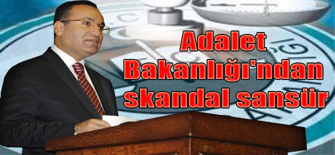 Adalet Bakanlığı'ndan skandal sansür
