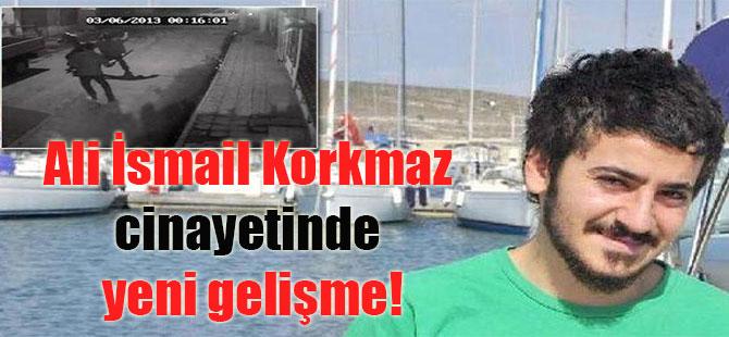 Ali İsmail Korkmaz cinayetinde yeni gelişme!