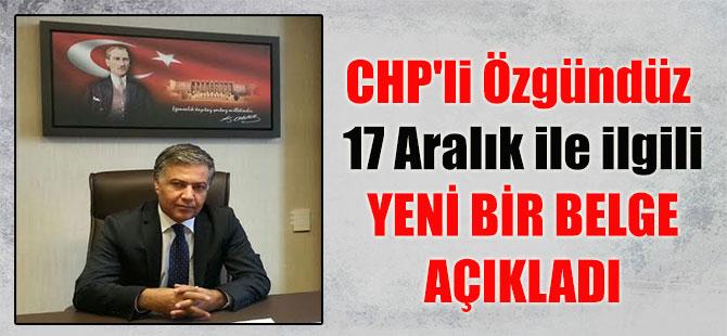 CHP'li Özgündüz 17 Aralık ile ilgili yeni bir belge açıkladı