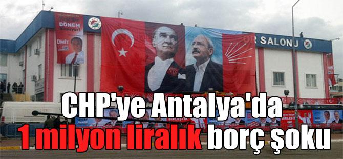 CHP'ye Antalya'da 1 milyon liralık borç şoku