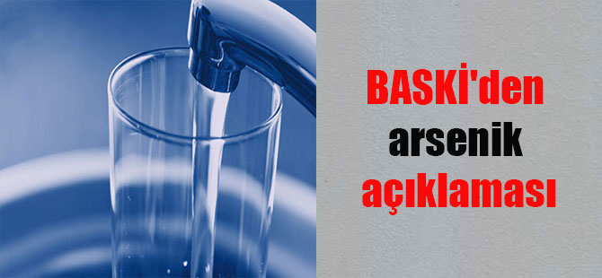 BASKİ'den arsenik açıklaması