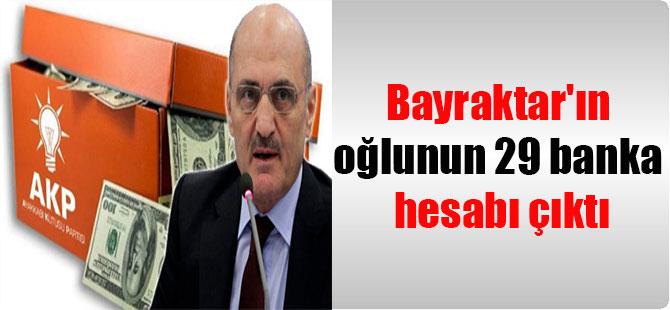 Bayraktar'ın oğlunun 29 banka hesabı çıktı