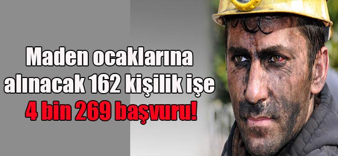 Maden ocaklarına alınacak 162 kişilik işe 4 bin 269 başvuru!