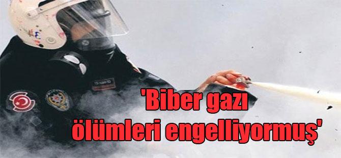 'Biber gazı ölümleri engelliyormuş'