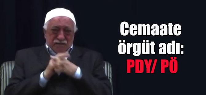 Cemaate örgüt adı: PDY/ PÖ
