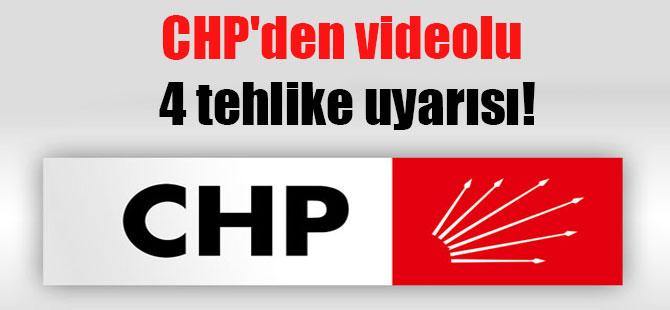 CHP'den videolu 4 tehlike uyarısı!