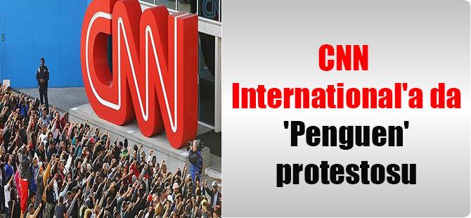 CNN International'a da 'Penguen' protestosu