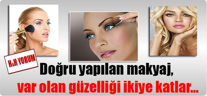 Doğru yapılan makyaj, var olan güzelliği ikiye katlar…