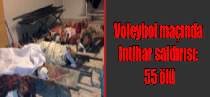Voleybol maçında intihar saldırısı: 55 ölü