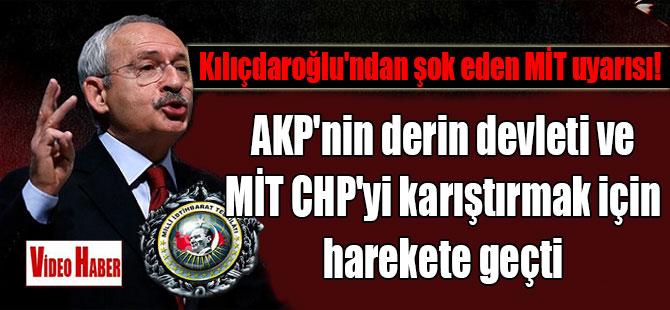 Kılıçdaroğlu'ndan şok eden MİT uyarısı! AKP'nin derin devleti ve MİT CHP'yi karıştırmak için harekete geçti