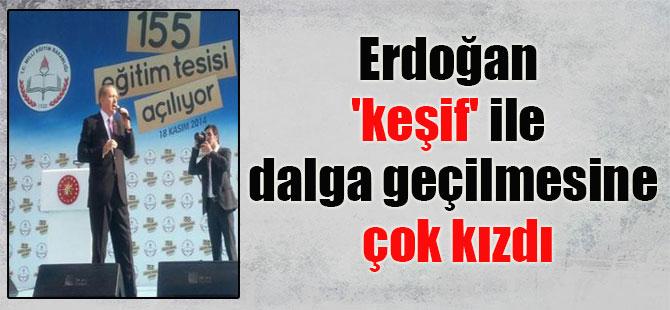 Erdoğan 'keşif' ile dalga geçilmesine çok kızdı