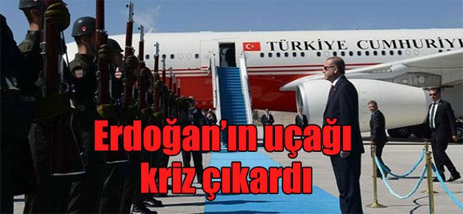 Erdoğan'ın uçağı kriz çıkardı