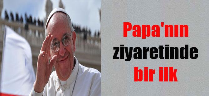 Papa'nın ziyaretinde bir ilk