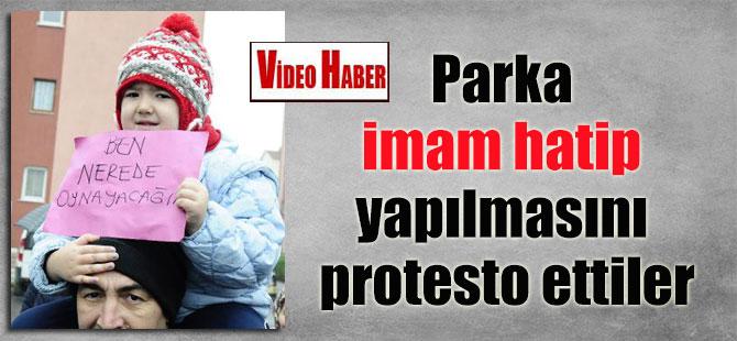 Parka imam hatip yapılmasını protesto ettiler