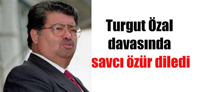 Turgut Özal davasında savcı özür diledi