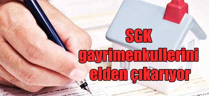 SGK gayrimenkullerini elden çıkarıyor