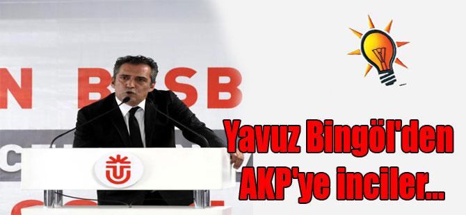 Yavuz Bingöl'den AKP'ye inciler…
