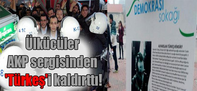 Ülkücüler AKP sergisinden 'Türkeş'i kaldırttı!