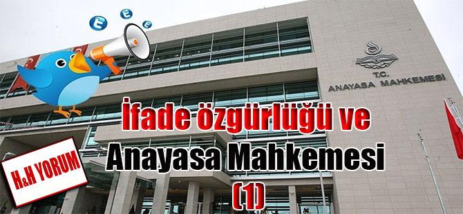 İfade özgürlüğü ve Anayasa Mahkemesi (1)