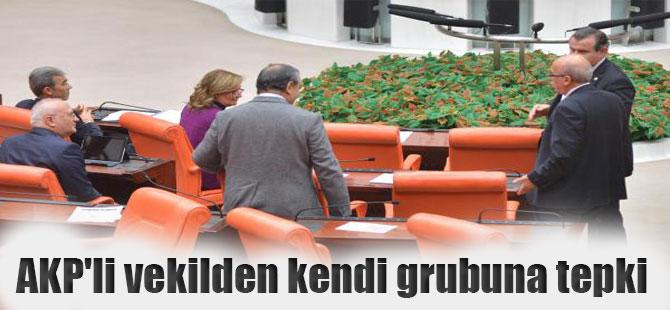 AKP'li vekilden kendi grubuna tepki