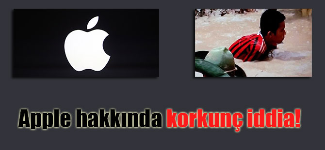 Apple hakkında korkunç iddia!