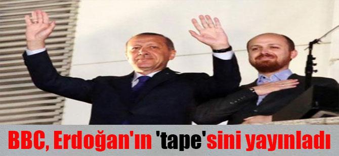 BBC, Erdoğan'ın 'tape'sini yayınladı