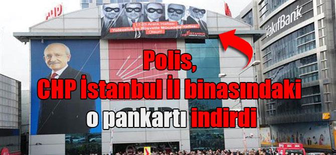 Polis, CHP İstanbul İl binasındaki pankartı indirdi