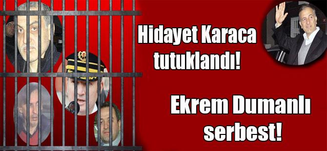 Hidayet Karaca tutuklandı! Ekrem Dumanlı serbest!