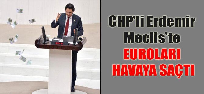 CHP'li Erdemir Meclis'te euroları havaya saçtı
