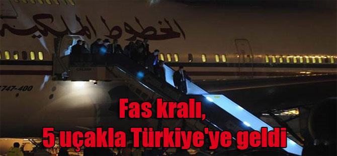 Fas kralı, 5 uçakla Türkiye'ye geldi