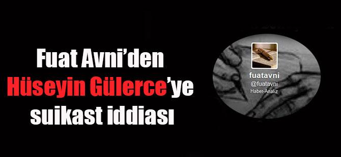 Fuat Avni'den Hüseyin Gülerce'ye suikast iddiası
