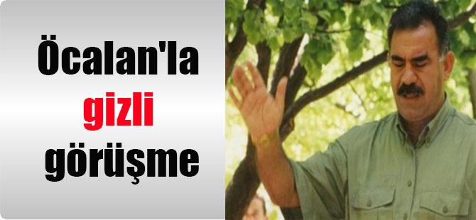 Öcalan'la gizli görüşme