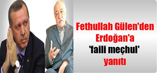 Fethullah Gülen'den Erdoğan'a 'faili meçhul' yanıtı