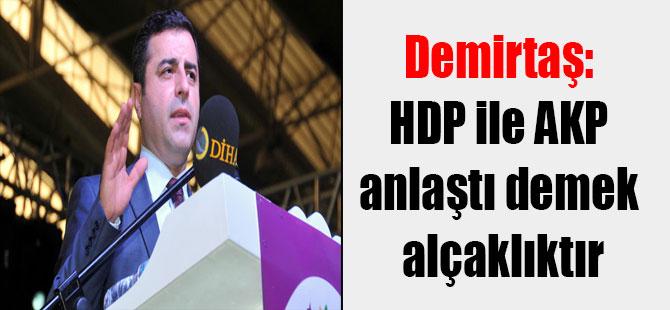 Demirtaş: HDP ile AKP anlaştı demek alçaklıktır
