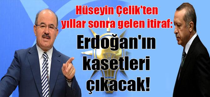 Hüseyin Çelik'ten yıllar sonra gelen itiraf: Erdoğan'ın kasetleri çıkacak!