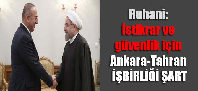 Ruhani: İstikrar ve güvenlik için Ankara-Tahran işbirliği şart