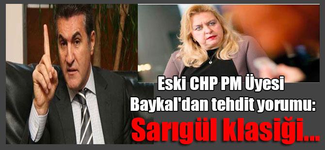 Eski CHP Parti Meclisi Üyesi Baykal'dan tehdit yorumu: Sarıgül klasiği…