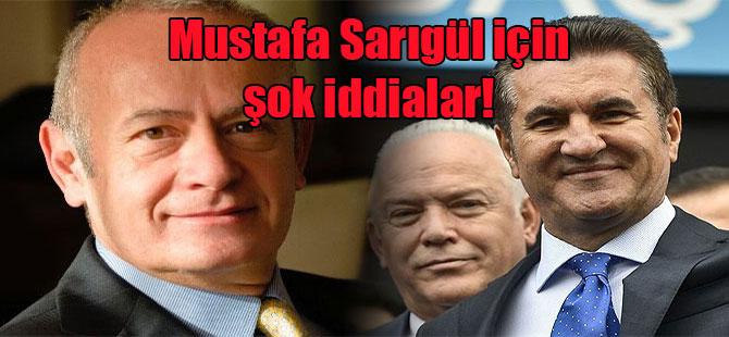 Mustafa Sarıgül için şok iddialar!