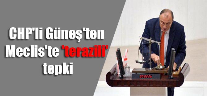 CHP'li Güneş'ten Meclis'te 'terazili' tepki