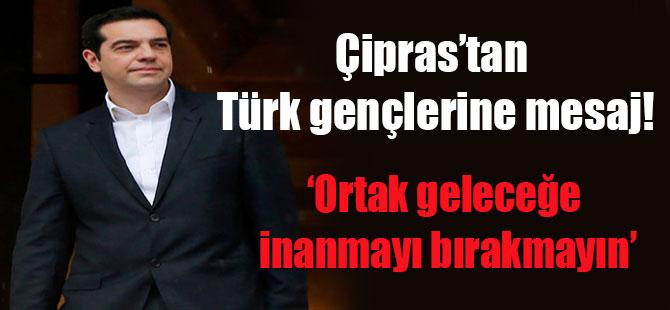 Çipras'tan Türk gençlerine mesaj! 'Ortak geleceğe  inanmayı bırakmayın'