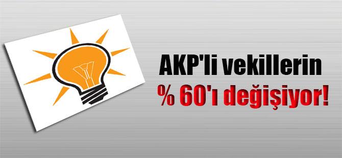 AKP'li vekillerin % 60'ı değişiyor!